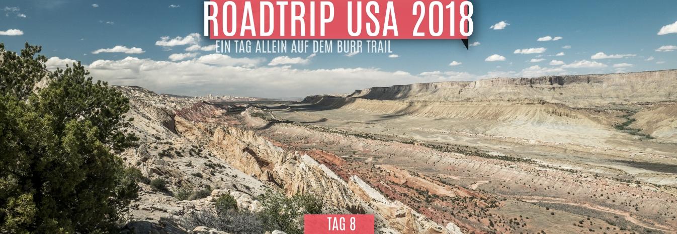 Tag 8 – 17.05.2018 – Ein Tag allein auf dem Burr Trail