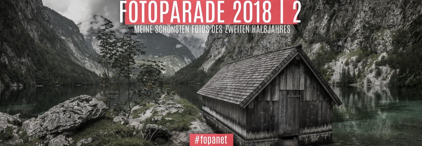 FOTOPARADE 2018 | 2 – MEINE SCHÖNSTEN FOTOS DES ZWEITEN HALBJAHRES