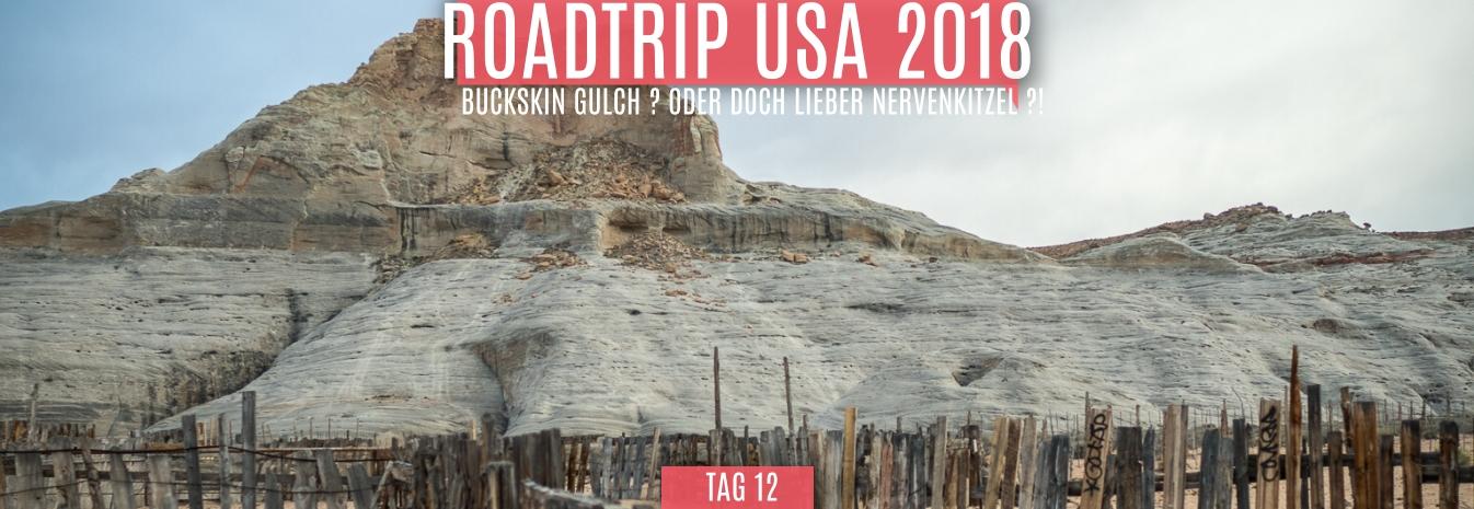 Tag 12 – 21.05.2018 – Buckskin Gulch ? Oder doch lieber Nervenkitzel ?!
