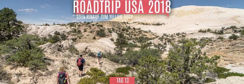 Tag 13 – 22.05.2018 – Steil hinauf zum Yellow Rock