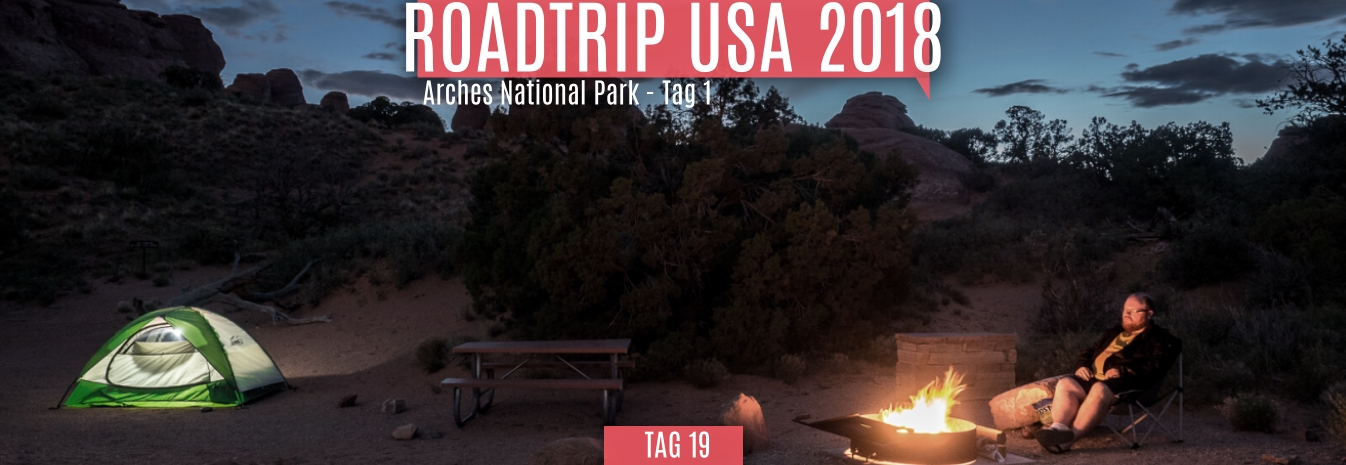 Tag 19 – 28.05.2018 – Arches National Park – Tag 1