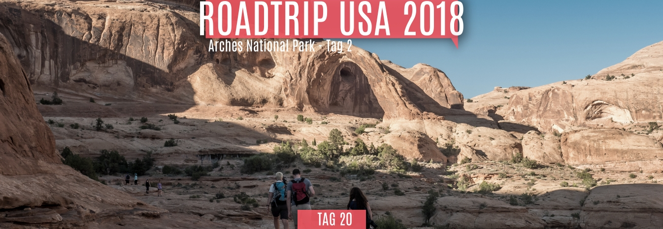 Tag 20 – 29.05.2018 – Arches National Park – Tag 2