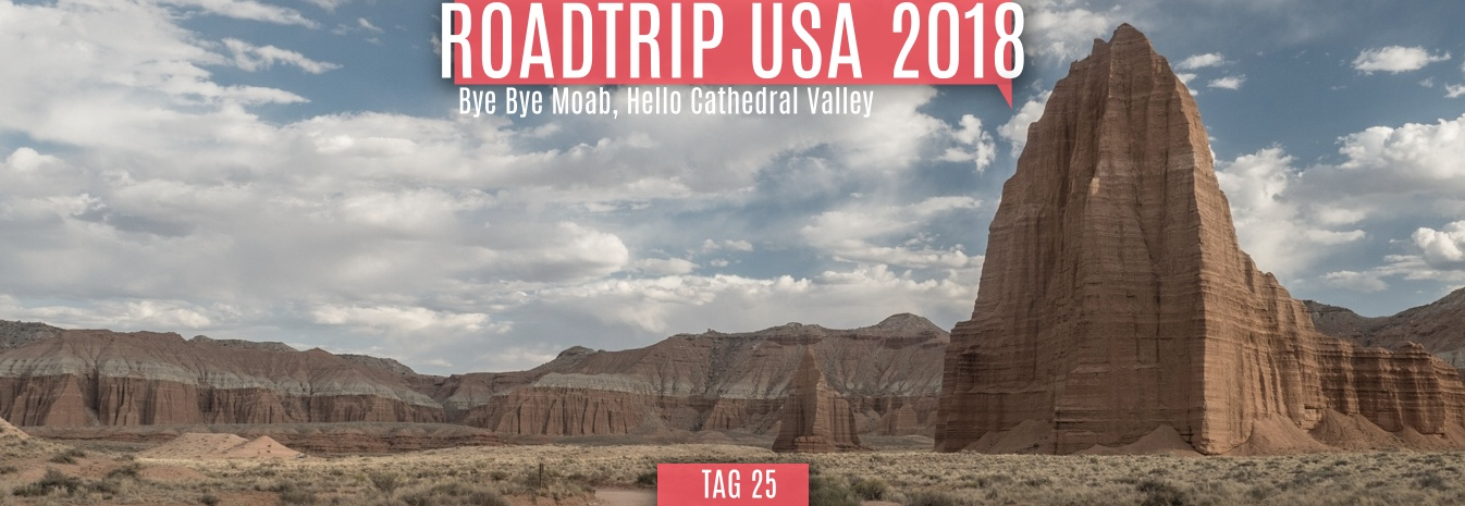 Tag 25 – 03.06.2018 – Bye Bye Moab, Hello Cathedral Valley