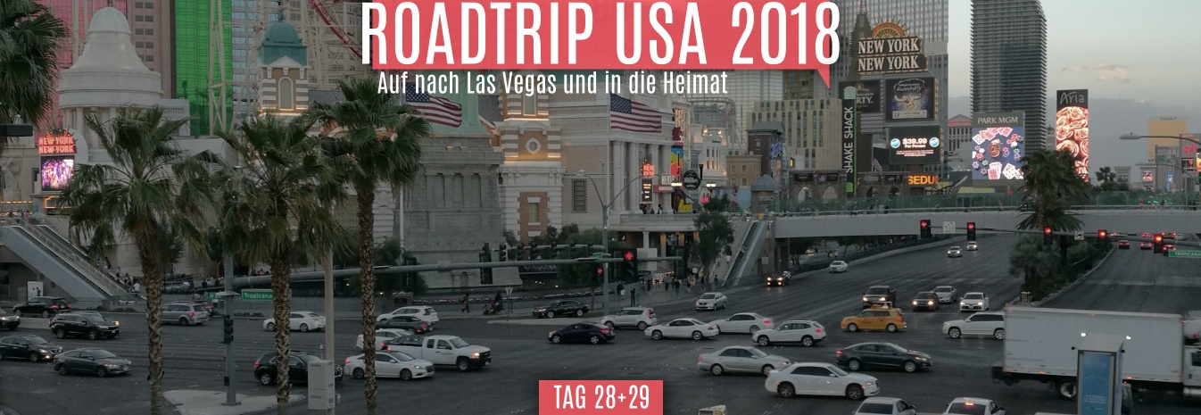 Tag 28 + 29 – 06. & 07.06.2018 – Auf nach Las Vegas und in die Heimat