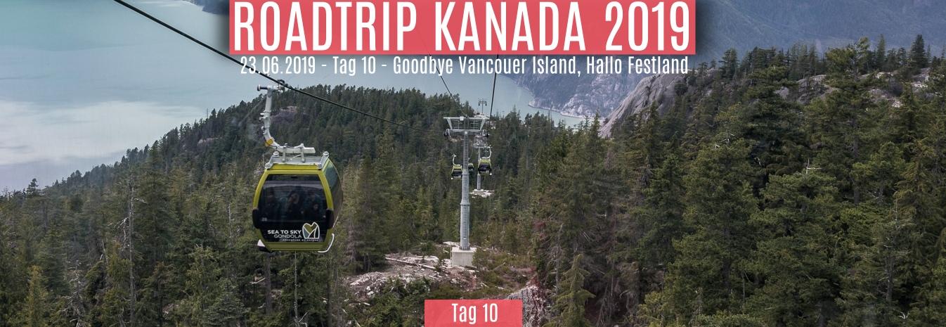 23.06.2019 – Tag 10 – Goodbye Vancouver Island, Hallo Festland