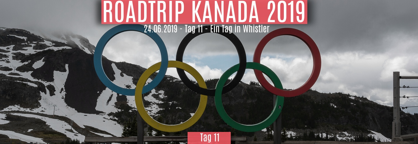 24.06.2019 – Tag 11 – Ein Tag in Whistler